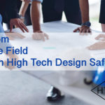 From The Field #1 with High Tech Design Safety