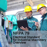 NFPA 79 – Electrical Standard for Industrial Machinery Overview with High Tech Design Safety