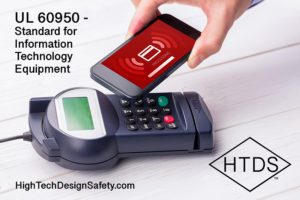 High Tech Design Safety Part 2 UL 60950 Standard for Information Technology Equipment